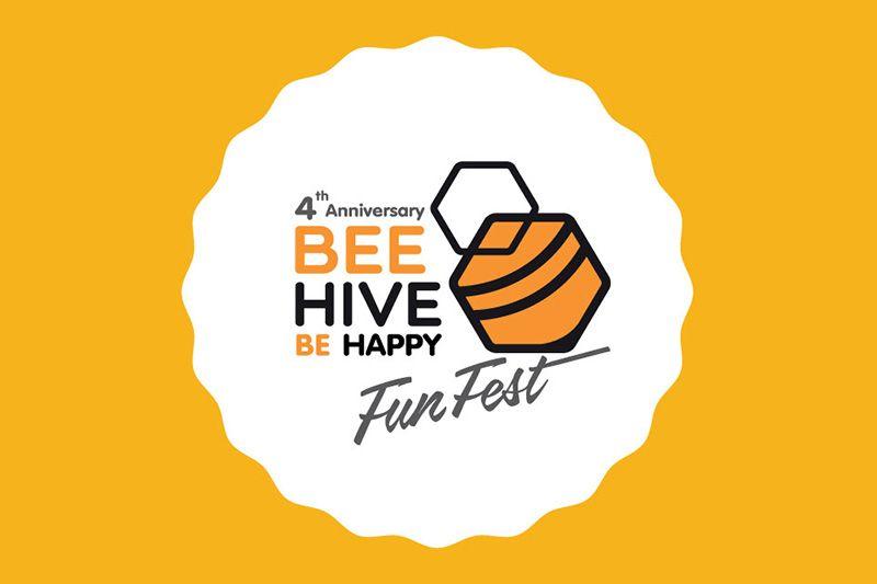 4th Anniversary BEEHIVE BE HAPPY FUN FEST